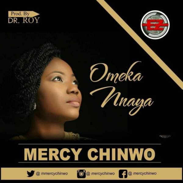 Download: Mercy Chinwo – Ome Kannaya